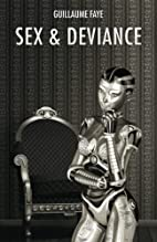 Sex and Deviance by Guillaume Faye