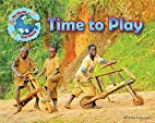 Time to Play (My World Your World) by Ellen…