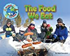 The Food We Eat (My World Your World) by…