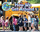 How We Get Around (My World Your World) by…