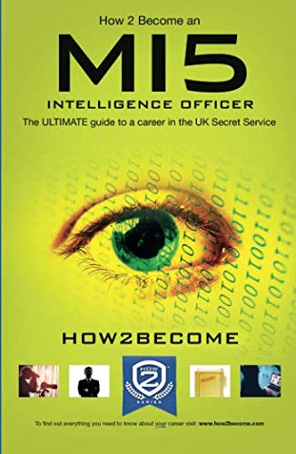how-to-become-an-mi5-intelligence-officer-the-ultimate-guide-to-a-career-in-the-uk-security-service
