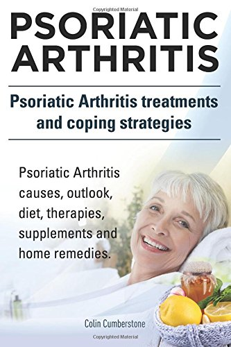 psoriatic-arthritis-psoriatic-arthritis-treatments-and-coping-strategies-psoriatic-arthritis-causes-outlook-diet-therapies-supplements-and-home-remedies