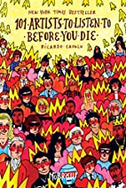 101 Artists To Listen To Before You Die by…