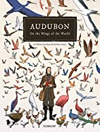 Audubon, On The Wings Of The World by Fabien…