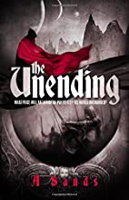 The Unending by A Sands