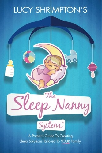 the-sleep-nanny-system-a-parents-guide-to-creating-sleep-solutions-tailored-to-your-family