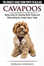 Cavapoos - The Owner's Guide From Puppy…