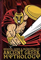 Heroes, Gods & Monsters of Ancient Greek…