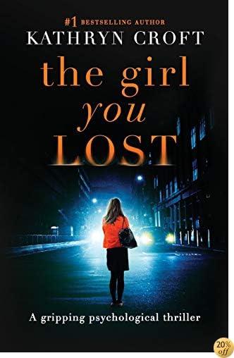 TThe Girl You Lost: A gripping psychological thriller