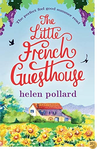 TThe Little French Guesthouse: The perfect feel good summer read (La Cour des Roses) (Volume 1)