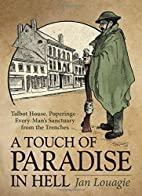 A Touch of Paradise in Hell. Talbot House,…