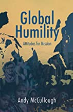 Global Humility: Attitudes For Mission by…
