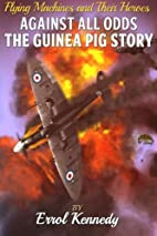 Against All Odds: The Guinea Pig Story…