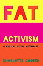 Fat Activism: A Radical Social Movement by…
