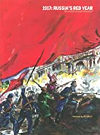 1917: Russia's Red Year by John…