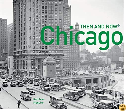 TChicago Then and Now®