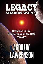 Legacy: Shadow Watch (Brotherhood of the…