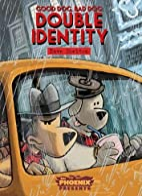 Good dog bad dog : double identity by Dave…