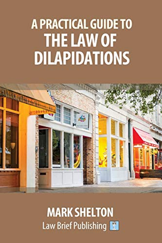 a-practical-guide-to-the-law-of-dilapidations