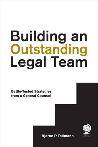 building-an-outstanding-legal-team-battle-tested-strategies-from-a-general-counsel