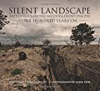 Silent Landscape: The Battlefields of the…