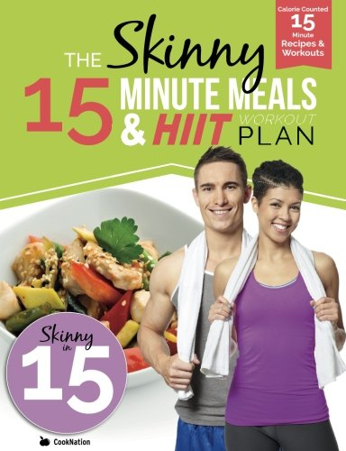 the-skinny-15-minute-meals-hiit-workout-plan-calorie-counted-15-minute-meals-with-workouts-for-a-leaner-fitter-you