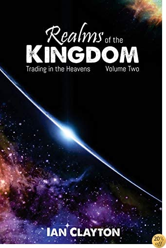 TRealms of the Kingdom: Trading in the Heavens (Volume 2)