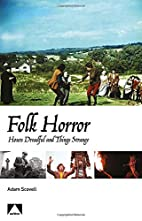 Folk Horror: Hours Dreadful and Things…