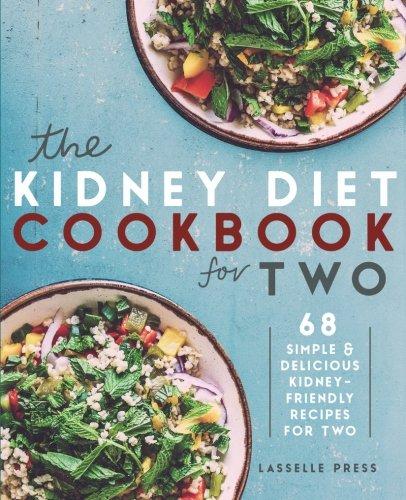 kidney-diet-cookbook-for-two-68-simple-delicious-kidney-friendly-recipes-for-two-the-kidney-diet-kidney-disease-cookbook-series