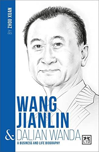 wang-jianlin-dalian-wanda-a-business-and-life-biography-chinas-entrepreneurs