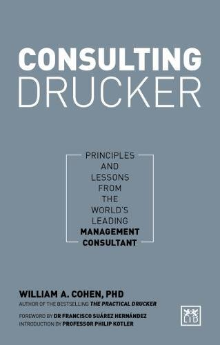 consulting-drucker-principles-and-lessons-from-the-worlds-leading-management-consultant