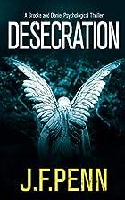 Desecration (London Psychic) by J. F. Penn