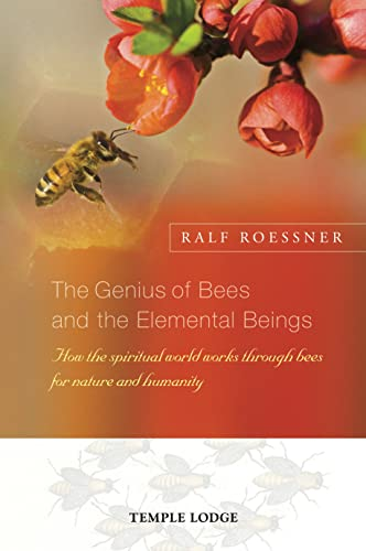 the-genius-of-bees-and-the-elemental-beings-how-the-spiritual-world-works-through-bees-for-nature-and-humanity