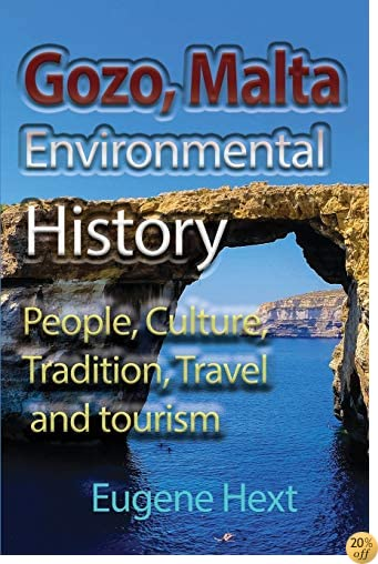 Gozo, Malta Environmental History: People, Culture, Tradition, Travel and Tourism