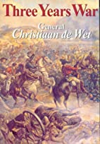 Three Years' War by Christiaan Rudolf De Wet