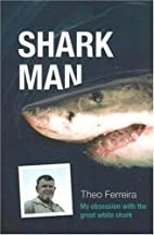 Shark Man: My Obsession with the Great White…