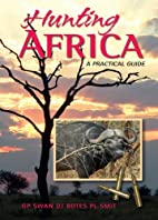 Hunting Africa: A Practical Guide by G.P.…