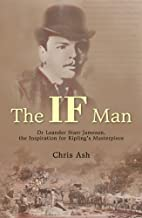 The If Man: Dr Leander Starr Jameson, the…