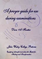 A prayer guide for use during examinations…
