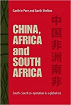 China, Africa and South Africa: South-South…