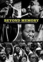 Beyond Memory: Recording the History,…