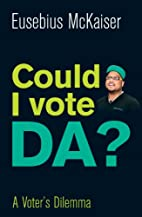 Could I Vote DA? by Eusebius McKaiser