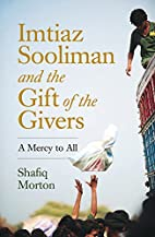 Imtiaz Sooliman and the Gift of the Givers:…