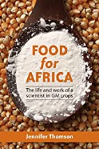 Food for Africa: The Life and Work of a…