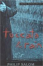 Toccata & Rain by Philip Salom