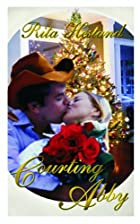 Travers Brothers Book 2: Courting Abby by…