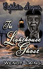 Captain Angus The Lighthouse Ghost by Wendy…