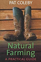 Natural farming : a practical guide by Pat…