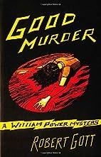 Good Murder: A William Power Mystery by…