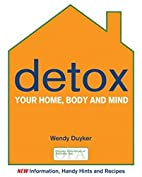 Detox Your Home Body and Mind by Wendy…